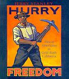 Hurry freedom : African Americans in Gold Rush California