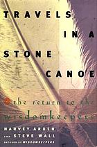Travels in a stone canoe : the return to the wisdomkeepers