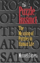 The puzzle instinct : the meaning of puzzles in human life