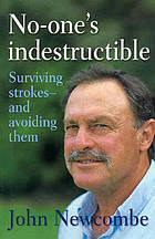 No one's indestructible : surviving strokes and how to avoid them