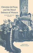 Christine de Pizan and the moral defence of women : reading beyond gender