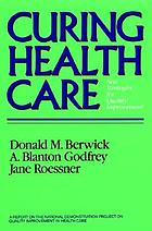 Curing health care : new strategies for quality improvement : a report on the National Demonstration Project on Quality Improvement in Health Care