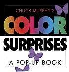 Chuck Murphy's color surprises : a pop-up book