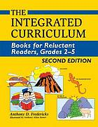 The integrated curriculum : books for reluctant readers, grades 2-5