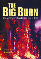 The big burn : the Northwest's forest fire of 1910