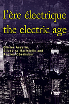 L'ère électrique = The electric age