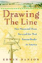 Drawing the line how Mason and Dixon surveyed the most famous border in America