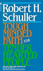 Tough minded faith for tender hearted people