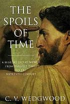 The spoils of time : a world history from the dawn of civilization through the early Renaissance
