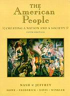 The American people. Vol.1, to 1877 : creating a nation and a society