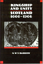 Kingship and unity : Scotland, 1000-1306