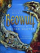 Beowulf : an adaptation by Julian Glover of the verse translations of Michael Alexander and Edwin Morgan