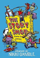 The story shop : stories for literacy