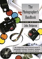 The photographers handbook : a complete reference manual of techniques, procedures, equipment and style