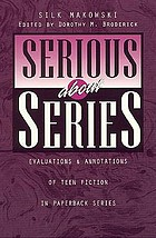 Serious about series : evaluations and annotations of teen fiction in paperback series