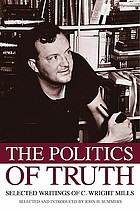 The politics of truth : selected writings of C. Wright Mills