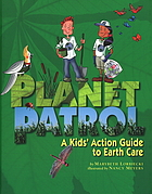 Planet patrol : a kids' action guide to earth care