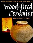 Wood-fired ceramics : contemporary practices