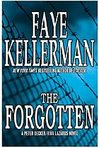The forgotten : a Peter Decker/Rina Lazarus novel