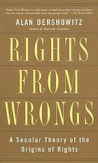 Rights from wrongs : a secular theory of the origins of rights