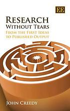 Research without tears : from the first ideas to published output