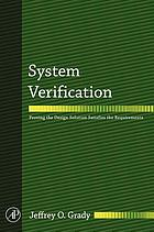 System verification proving the design solution satisfies the requirements
