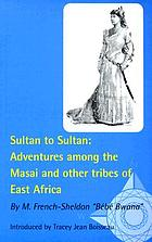 Sultan to sultan : adventures among the Masai and other tribes of East Africa