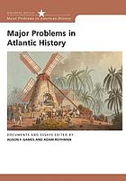 Major problems in Atlantic history : documents and essays