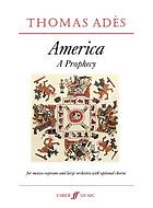 America : a prophecy : for mezzo-soprano and large orchestra with optional large chorus, op. 19 (1999)