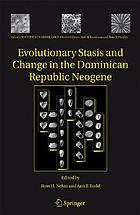 Evolutionary stasis and change in the Dominican Republic Neogene Evolutionary Stasis and Change in the Dominican Republic Neogene Evolutionary stasis and change in the Dominican Republic neogene