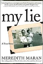 My lie : a true story of false memory
