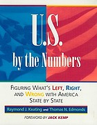 U.S. by the numbers : figuring what's left, right and wrong with America state by state