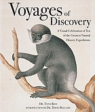 Voyages of discovery : a visual celebration of ten of the greatest natural history expeditions