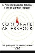 Corporate aftershock the public policy lessons from the collapse of Enron and other major corporations