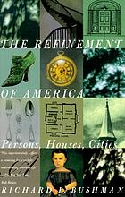 The refinement of America : persons, houses, cities