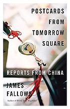 Postcards from Tomorrow Square : reports from China