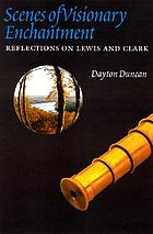 Scenes of visionary enchantment reflections on Lewis and Clark