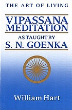 The art of living : Vipassana meditation : as taught by S.N. Goenka