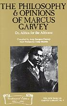 The philosophy and opinions of Marcus Garvey. vol. I and II or Africa for the Africans