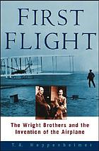 First flight : the Wright brothers and the invention of the airplane