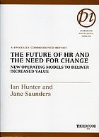 Future of HR and the need for change new operating models to deliver increased value