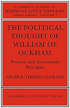 The political thought of William of Ockham; personal and institutional principles