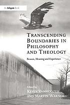 Transcending boundaries in philosophy and theology reason, meaning and experience