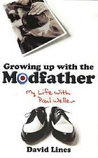 The Modfather : my life with Paul Weller