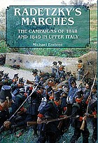 Radetzky's Marches The Campaigns of 1848 and 1849 in Upper Italy