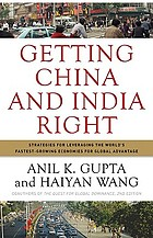 Getting China and India right : strategies for leveraging the world's fastest-growing economies for global advantage
