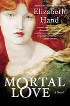 Mortal love : a novel