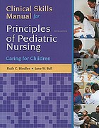 Clinical skills manual for Principles of pediatric nursing : caring for children