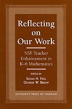 Reflecting on our work : NSF teacher enhancement in K-6 mathematics