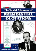 The World Almanac of presidential quotations : quotations from America's presidents